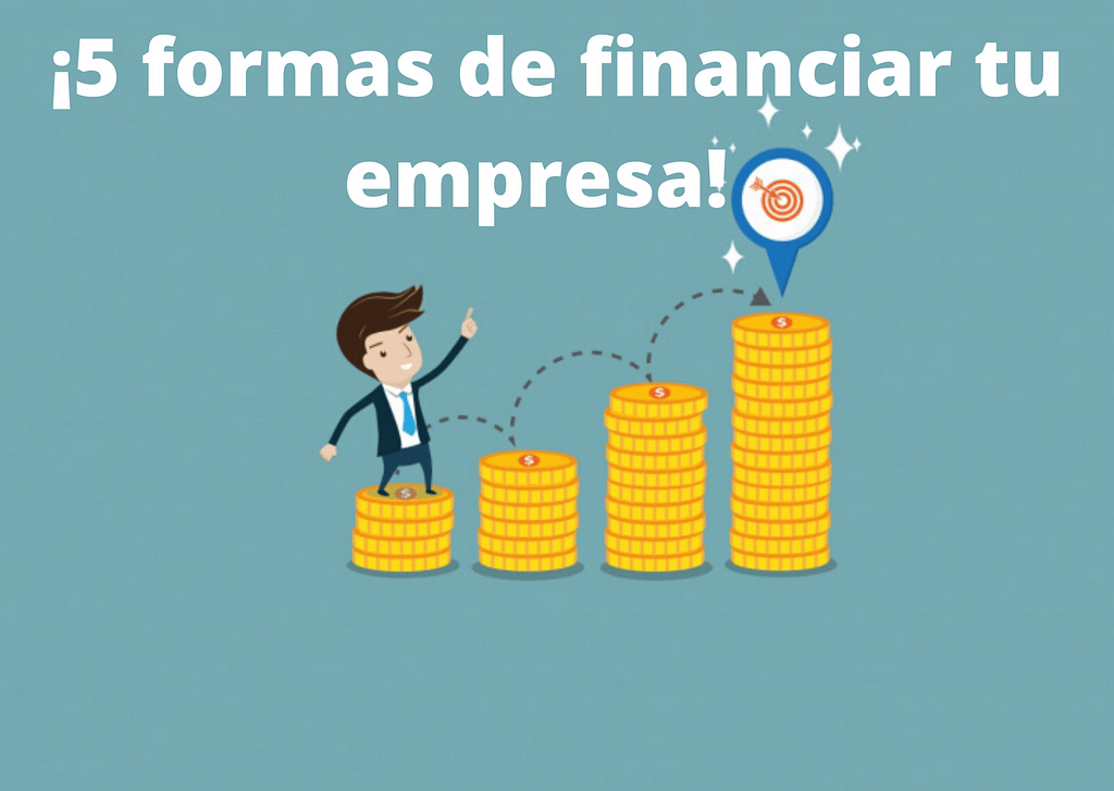 5 formas de financiar tu empresa(1)